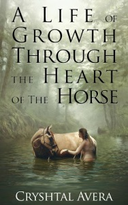 Book release through Kindle: A Life of Growth Through the Heart of the Horse